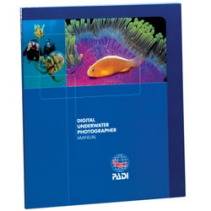PADI Digital Underwater Photography Manual